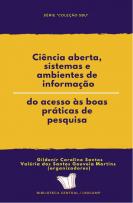 Capa para Ciência aberta, sistemas e ambientes de informação: do acesso às boas práticas de pesquisa